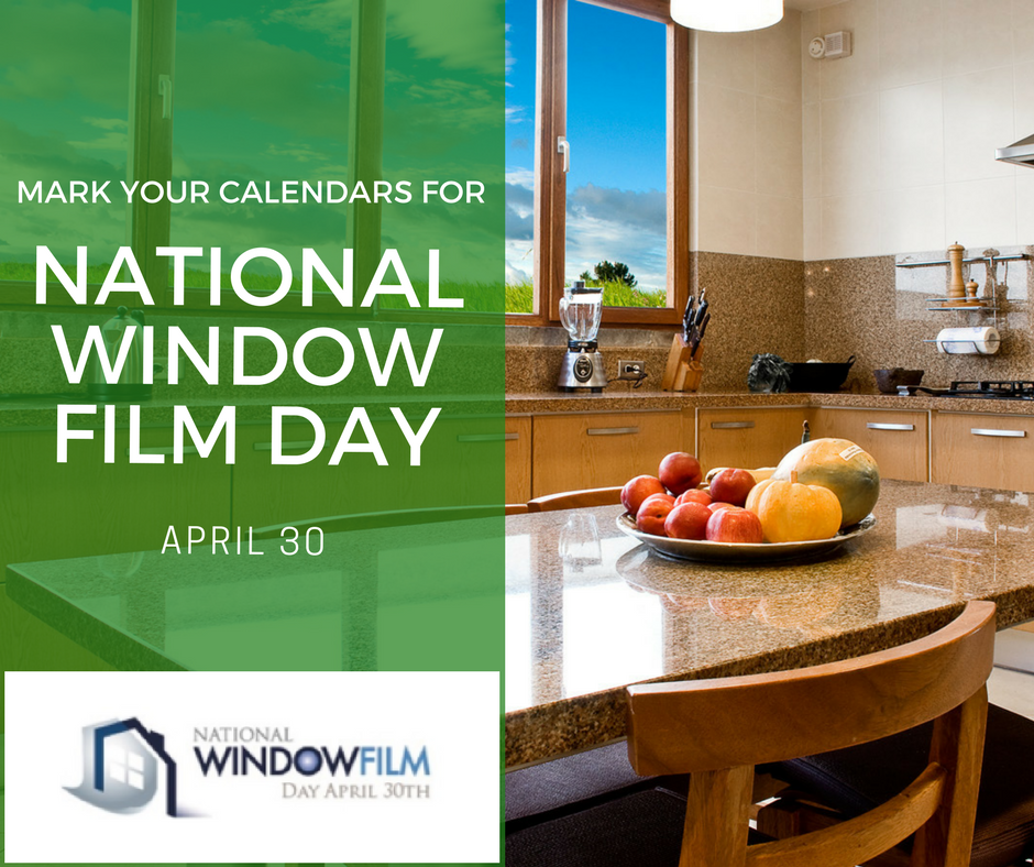 National Window Film Day - April 30th